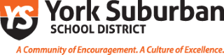 York Suburban School District. A Community of Encouragement. A Culture of Excellence.